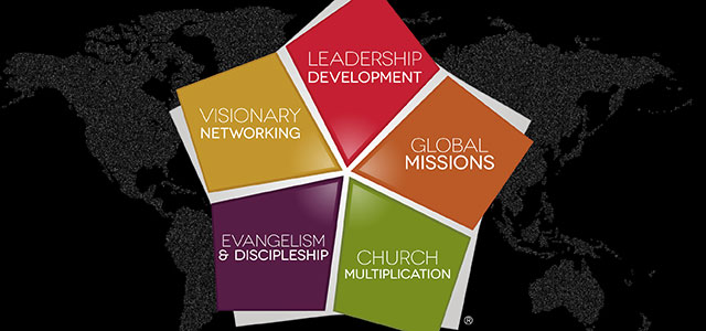 Leadership Development • Visionary Networking • Global Missions • Evangelism & Discipleship • Church Multiplication